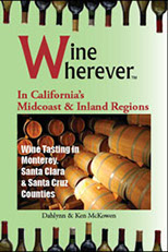 wine wherever in California's Midcoast & Inland Regions: Santa Cruz, Monterey and Santa Clara counties.